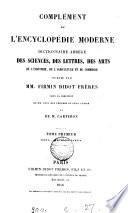 Encyclopédie moderne [by E.M.P.M.A.Courtin]. [With] Atlas. Compl., publ. sous la direction de N. des Vergers [and others]. [With] Planches