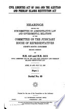 Civil Liberties Act of 1985 and the Aleutian and Pribilof Islands Restitution Act