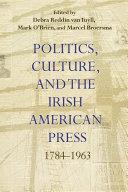 Pdf Politics, Culture, and the Irish American Press