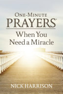 One Minute Prayers   When You Need a Miracle