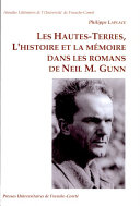 Les hautes-terres l'histoire et la mémoire dans les romans de Romans de Neil M. Gunn
