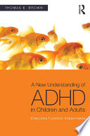 A New Understanding of ADHD in Children and Adults