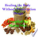 Healing The Body Without Prescription Drugs