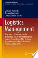 """""""Logistics Management: Strategies and Instruments for digitalizing and decarbonizing supply chains Proceedings of the German Academic Association for Business Research, Halle, 2019"""" by Christian Bierwirth, Thomas Kirschstein, Dirk Sackmann"""