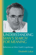 Understanding Man s Search for Meaning