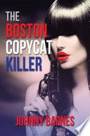 The Boston Copycat Killer