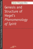 "Genesis and Structure of Hegel's ""Phenomenology of Spirit"""
