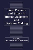 Pdf Time Pressure and Stress in Human Judgment and Decision Making