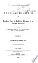 The American eclectic; or, Selections from the periodical literature of all foreign countries
