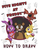 Five Nights at Freddy s How To Draw