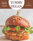 365 Yummy Vegan Recipes