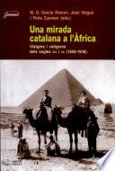 Una mirada catalana a l'Àfrica  : viatgers i viatgeres dels segles XIX i XX (1859-1936)