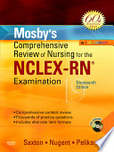"""Mosby's Comprehensive Review of Nursing for NCLEX-RN® Examination"" by Judith S. Green, Mary Ann Hellmer Saul, Dolores F. Saxton, Patricia M. Nugent, Phyllis K. Pelikan"