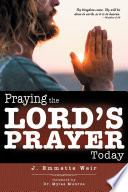 Praying the Lord s Prayer Today
