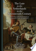 The Lute In The Netherlands In The Seventeenth Century