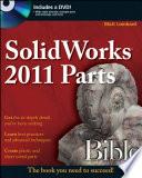 SolidWorks 2011 Parts Bible