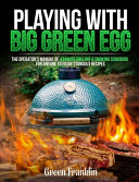 Playing With Big Green Egg Book PDF