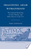 Imagining Arab Womanhood