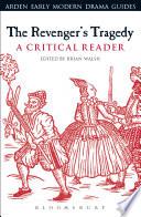 The Revenger s Tragedy  A Critical Reader