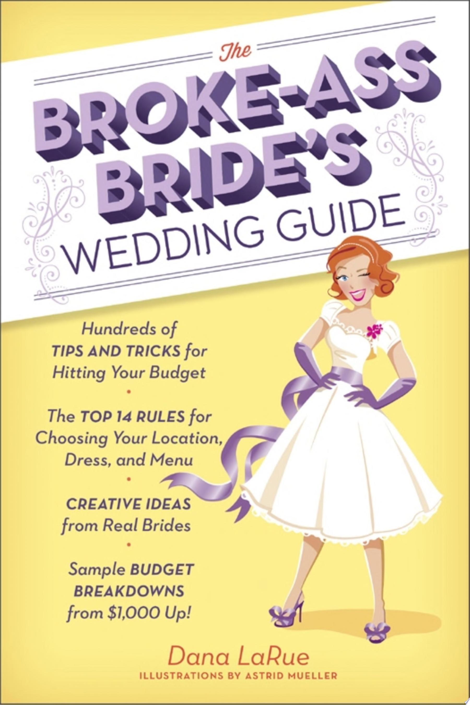 The Broke Ass Bride s Wedding Guide