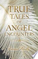 True Tales of Angel Encounters Book