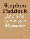 Stephen Paddock and the Las Vegas Massacre