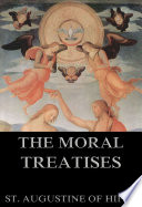 Moral Treatises Of St  Augustine