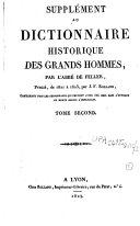 Dictionnaire historique ou histoire abrégée des hommes qui se sont fait un nom par le génie, les talens, les vertus, les erreurs, depuis le commencement du monde jusqu'à nos jours