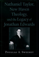 Pdf Nathaniel Taylor, New Haven Theology, and the Legacy of Jonathan Edwards