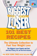 The Biggest Loser 101 Best Recipes  : The Ultimate Collection to Fuel Your Weight Loss