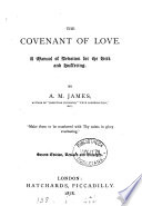 The covenant of love  a manual of devotion for the sick and suffering Book