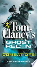 Tom Clancy s Ghost Recon  Combat Ops