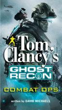 Tom Clancy's Ghost Recon: Combat Ops [Pdf/ePub] eBook