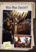 Kingdom Files  Who Was Daniel  Book PDF