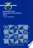 Sustainable Food Production in Sub Saharan Africa  IITA s contributions Book