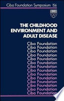 The Childhood Environment and Adult Disease
