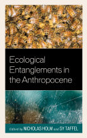 Ecological Entanglements in the Anthropocene