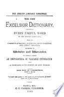 The New Excelsior Dictionary, Containing Every Useful Word in the English Language