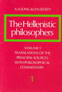 The Hellenistic Philosophers: Volume 1, Translations of the Principal Sources with Philosophical Commentary
