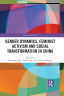Gender Dynamics, Feminist Activism and Social Transformation in China