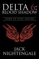 Delta 6: Blood Shadow ebook