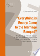 Everything Is Ready Come To The Marriage Banquet