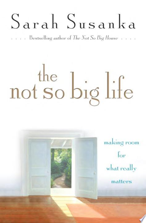 The Not So Big Life