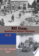 XII Corps  Spearhead of Patton   s Third Army