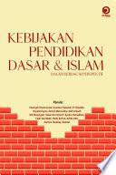 Kebijakan Pendidikan Dasar & Islam Dalam Berbagai Perspektif