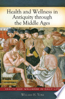 Health and Wellness in Antiquity Through the Middle Ages Book PDF