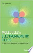 Molecules in Electromagnetic Fields