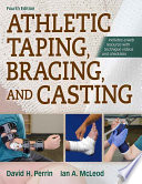 Athletic Taping, Bracing, and Casting, 4E