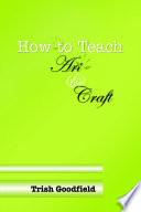 How to Teach Art   Craft Book