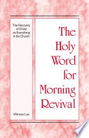 The Holy Word For Morning Revival The Recovery Of Christ As Everything In The Church
